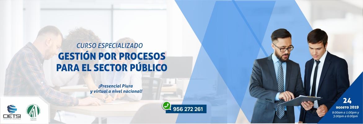 CURSO ESPECIALIZADO GESTIÓN POR PROCESOS PARA EL SECTOR PÚBLICO 2019 (NUEVO)