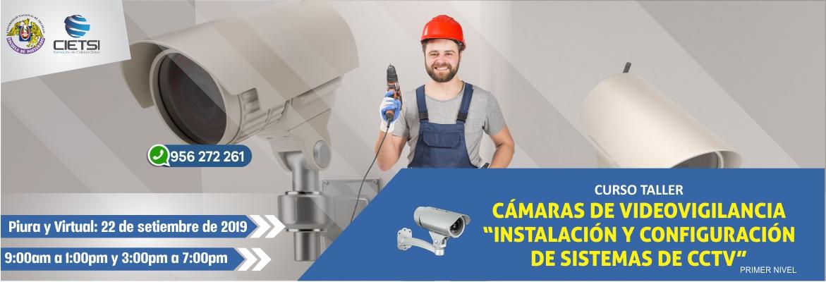CURSO TALLER CÁMARAS DE VIDEOVIGILANCIA (PRIMER NIVEL - PIURA Y VIRTUAL)