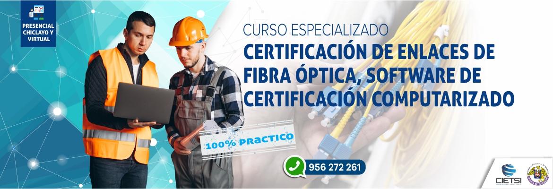 CURSO ESPECIALIZADO 3 CERTIFICACIÓN DE ENLACES DE FIBRA ÓPTICA, SOFTWARE DE CERTIFICACIÓN COMPUTARIZADO 2019